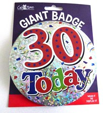 Party Badge 30 Birthday '30 Today' Large Badge - Silver
