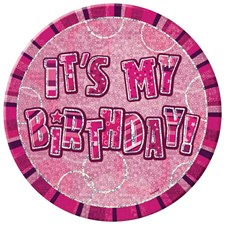Birthday Pink All Ages 'It's My Birthday' Large Badge