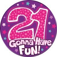 Party Badge 21 Birthday '21 Today Have Fun' Large Badge - Multicoloured Stars