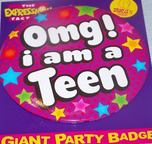 Party Badge 13 Birthday 'Omg! I Am A Teen' Large Badge