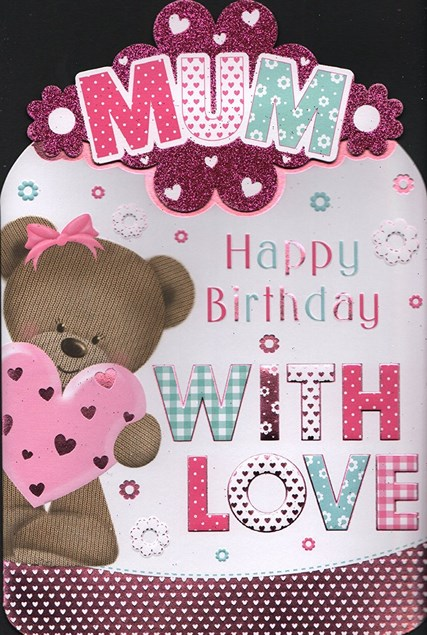 Birthday Mum Card - Teddy & Hearts