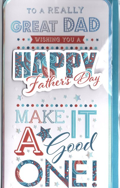 Fathers Day To A Great Dad Card - Make It A Good One!