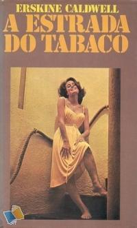 """Resultado de imagem para """"A ESTRADA DO TABACO"""" - ERSKINE CALDWELL"""