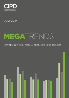 CIPD Megatrends July 2019 - Is work in the UK becoming less secure?