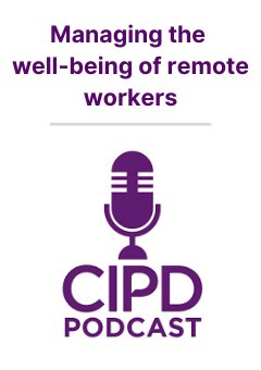 Podcast: Managing the well-being of remote workers