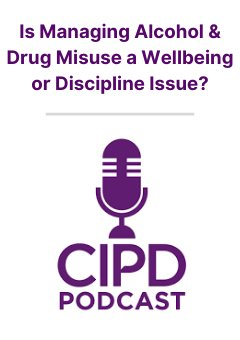Podcast: Is Managing Alcohol & Drug Misues a Wellbeing or Discipline Issue