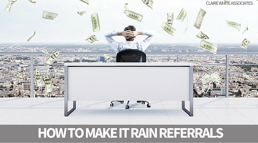 How to make referrals come raining down