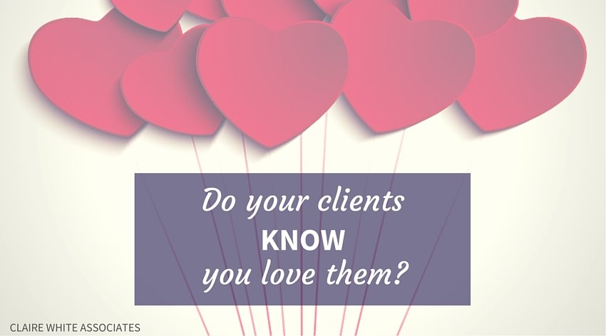Valentines: Do your clients know you love them?