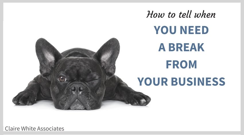 The 8 classic signs that you need a break from your business