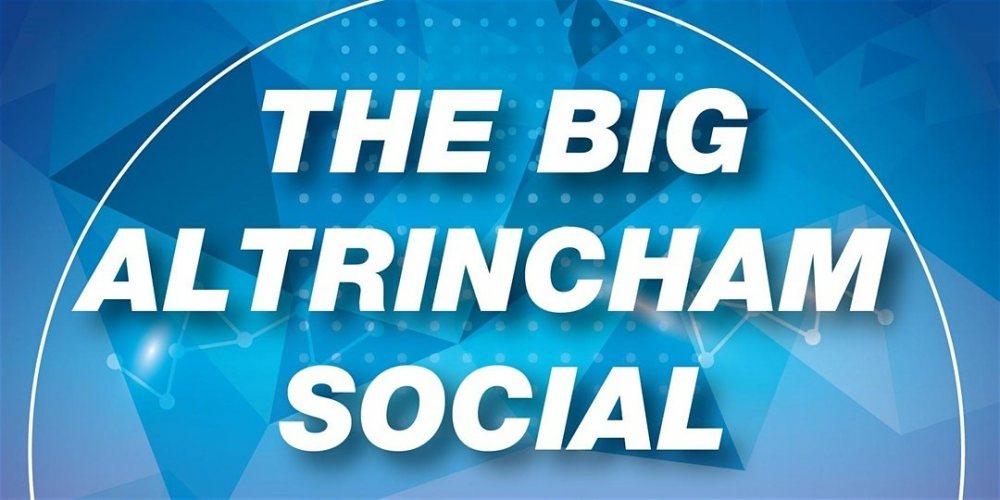 The Big Altrincham Social   AltrinchamHQ