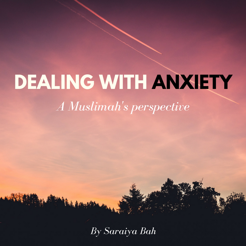 ANXIETY-A-MUSLIMAH'S-PERSPECTIVE.-EDIT
