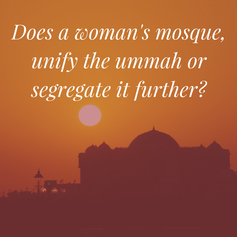 Does-a-mosque-that-unifies-gender-unify-the-umma-or-segregate-it-further-1