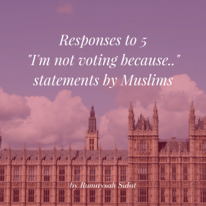 Responses-to-5-Im-not-voting-because..-statements-by-Muslims