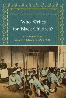 Who Writes For Black Children? African American Children's Literature before 1900