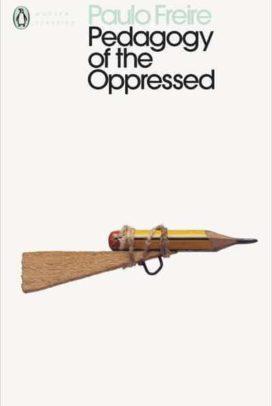 The Pedagogy of the Oppressed