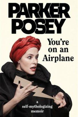 You're on an Airplane: A Self-Mythologizing Memoir