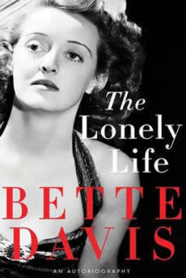 The Lonely Life: Autobiography of Bette Davis