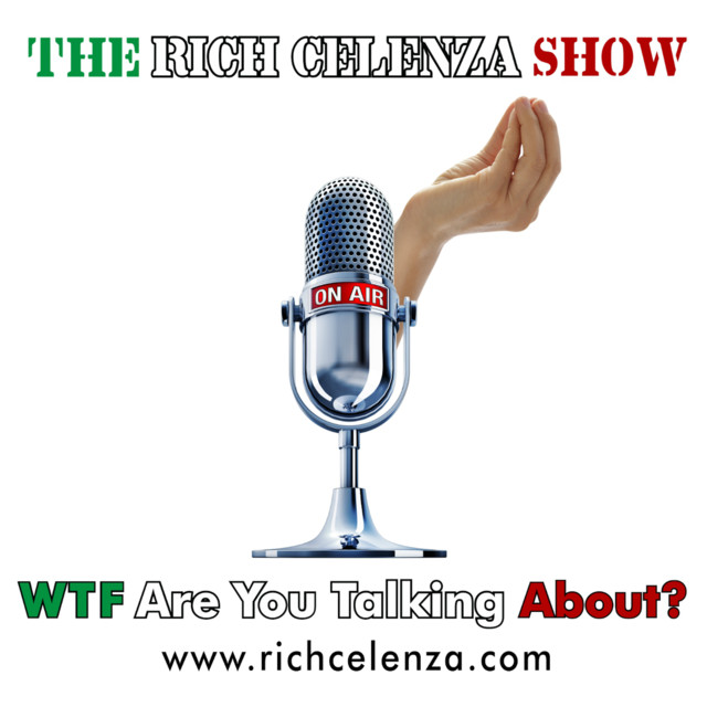 Rich Celenza - WTF Are You Talking About? (Podcast)