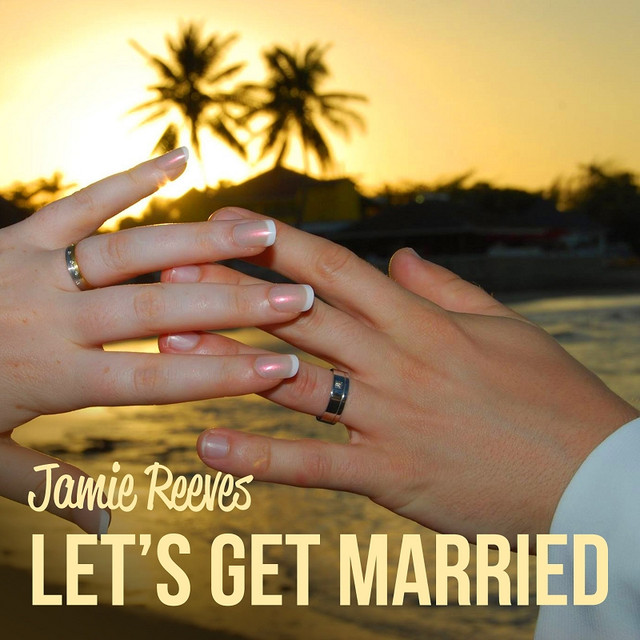 Jamie Reeves - Let's Get Married