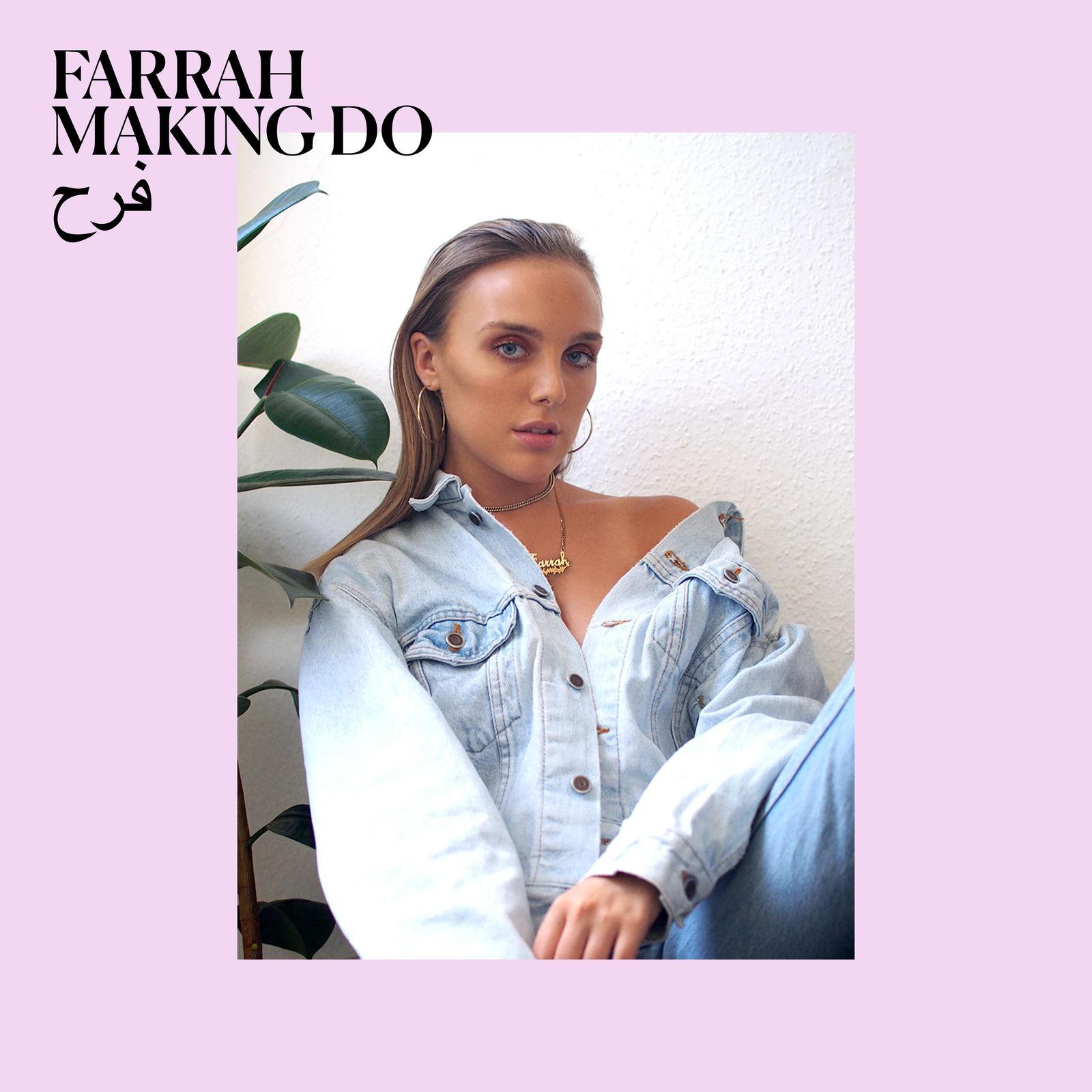 Farrah - Making Do
