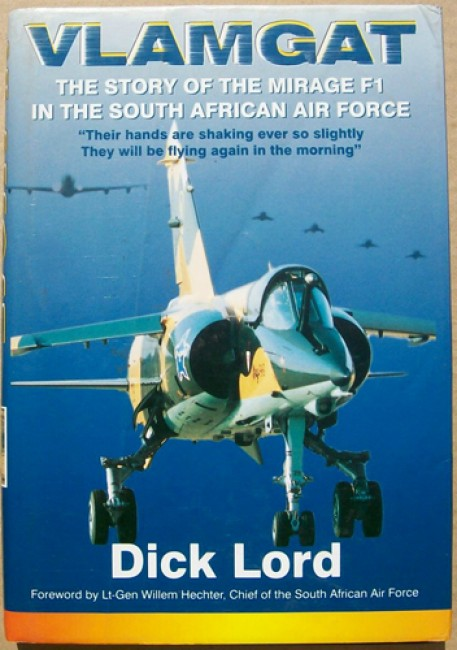 Vlamgat - The Story of the Mirage F1 in the South African Air Force