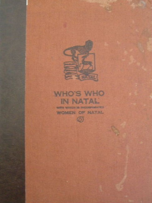 Who\'s who in Natal: with which is incorporated Women of Natal