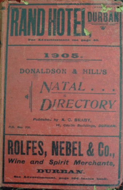 Donaldson & Hill\'s Natal Directory including Zululand and Griqualand East, 1905
