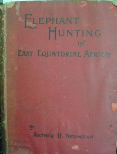 Elephant hunting in East Equatorial Africa: being an account of three years\' ivory hunting ...