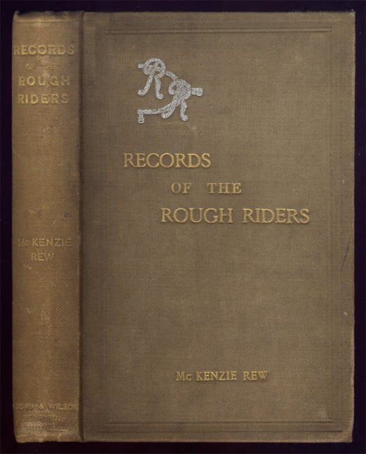 RECORDS OF THE ROUGH RIDERS, (XXth Battalion Imperial Yeomanry) Boer War, 1899-1902