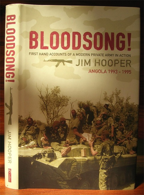 Bloodsong! - First-hand Accounts of a Modern Private Army in Action: Angola 1993-1995