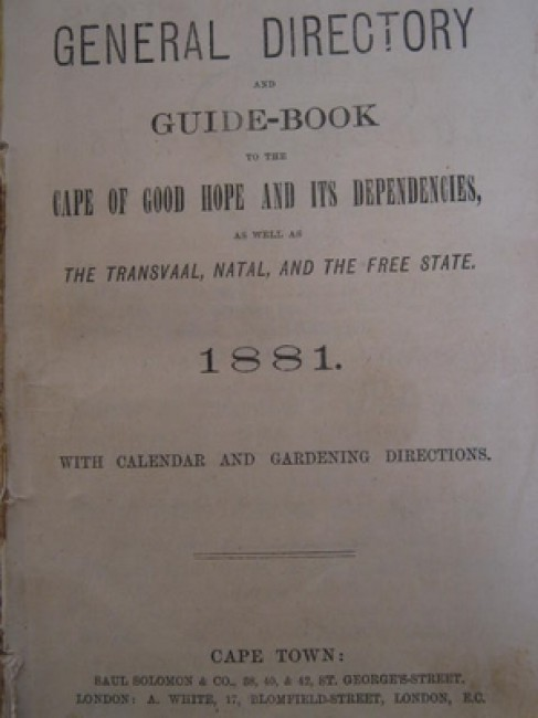 The General Directory and Guide-Book to the Cape of Good Hope and its Dependencies as well as the Transvaal, Natal, and the Free State 1881 . . .