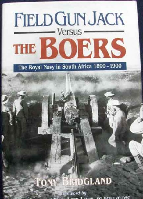 Field Gun Jack Versus The Boers.The Royal Navy in South Africa 1899-1900(Signed)