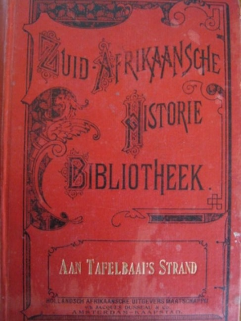 Aan Tafelbaai\'s Strand, of Twintig Jaren uit het Leven van een Kapenaar 1791-1811 (1903)