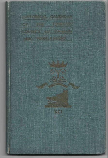 Historical Calendar of the Princess Louise\'s 91st (Originally 98th) Highlanders