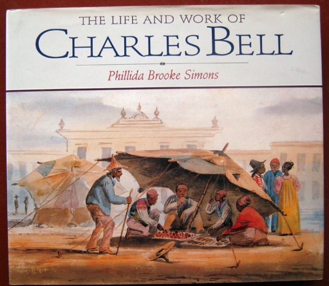 The Life and Work of Charles Bell (Signed)