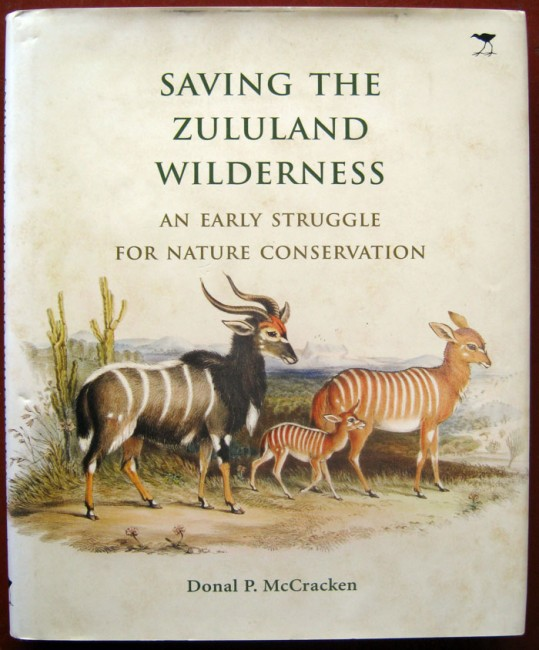 Saving the Zululand Wilderness - An Early Struggle through Conservation (Signed)