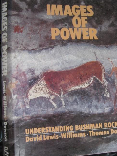 Images of Power. Understanding Bushman Rock Art (1989)