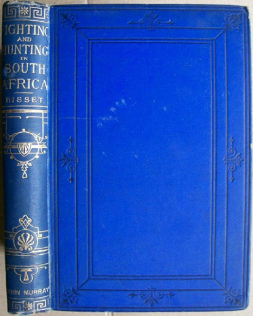 Sport and War or Recollections of Fighting and Hunting in South Africa from the Years 1834 to 1867 With a Narrative of H.R.H. the Duke of Edinbugh\'s Visit to the Cape