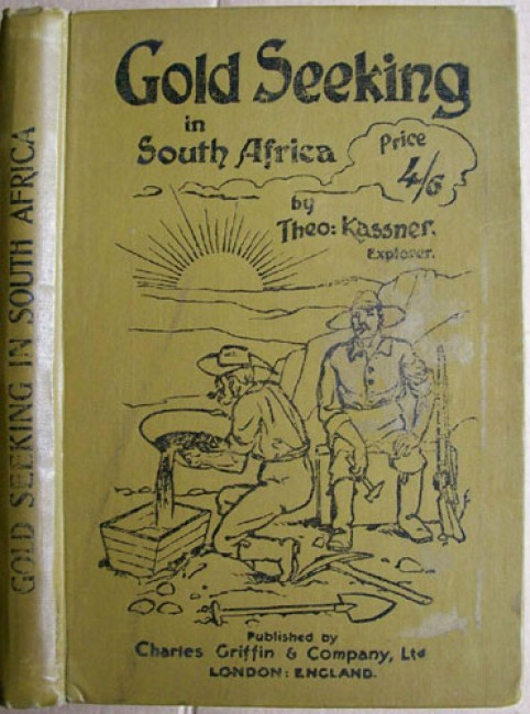 Gold Seeking in South Africa: A Handbook of Hints for Intending Explorers, Prospectors, and Settlers.