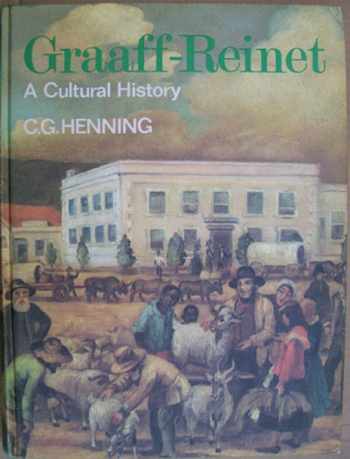 Graaff-Reinet - A Cultural History 1786 - 1886