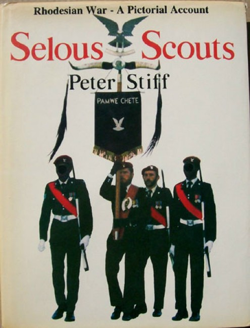 Selous Scouts - A Pictorial Account