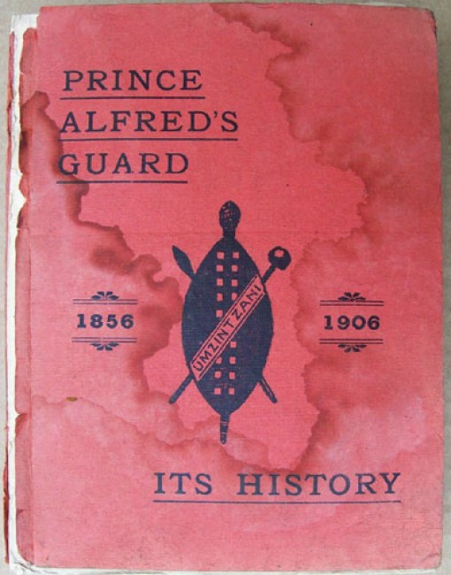 Prince Alfred\'s Guard; Its History. With Notes Relating to the Volunteer Movement in Port Elizabeth