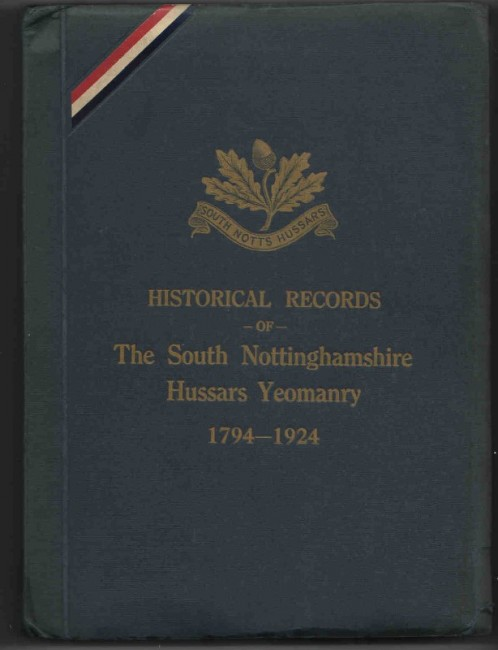 Historical Records of the South Nottinghamshire Hussars Yeomanry 1794 to 1924