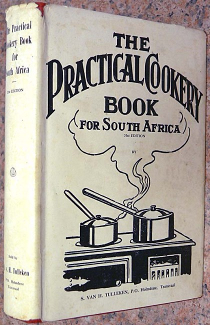 The Practical Cookery Book for South Africa - 1956