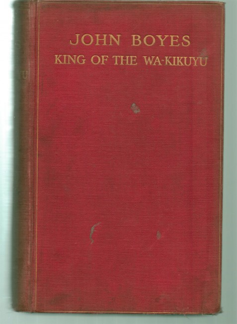 John Boyes King of the Wa-Kikuyu.