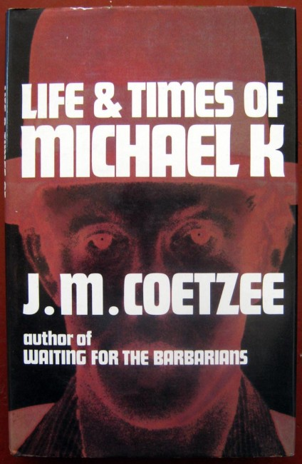 The Life and Times of Michael K (First ed)