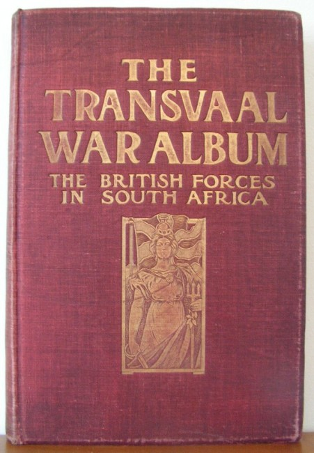 The Transvaal War Album. The British Forces in South Africa