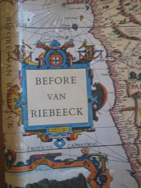 Before Van Riebeeck. Callers at South Africa from 1488 to 1652 (1967)