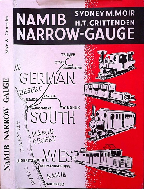 NAMIB NARROW-GAUGE. 1982. SCARCE history of the railways of South-West Africa