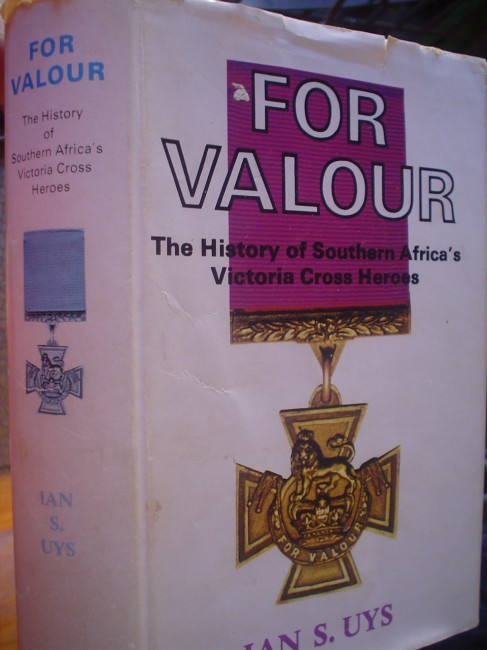 For Valour: The History of Southern Africa's Victoria Cross Heroes